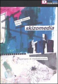 Skizomedia (tre decenni di mediattivismo)