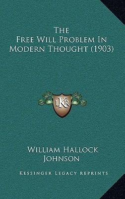 The Free Will Problem in Modern Thought (1903)