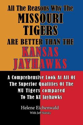All the Reasons Why the Missouri Tigers Are Better Than the Kansas Jayhawks