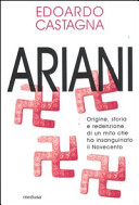 Ariani. Origine, storia e redenzione di un mito che insanguinato il Novecento