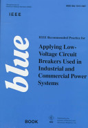 IEEE recommended practice for applying low-voltage circuit breakers used in industrial and commercial power systems