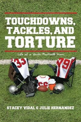 Touchdowns, Tackles, and Torture