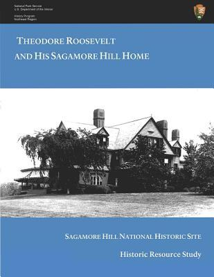Theodore Roosevelt and His Sagamore Hill Home