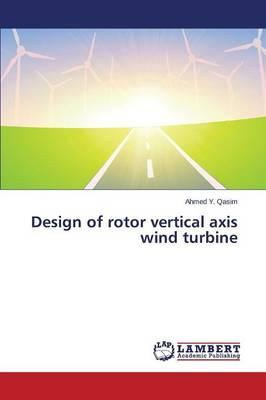Design of rotor vertical axis wind turbine