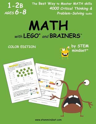 MATH with LEGO and Brainers Grades 1-2B Ages 6-8 Color Edition