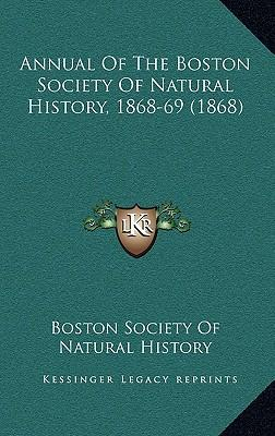 Annual of the Boston Society of Natural History, 1868-69 (1868)