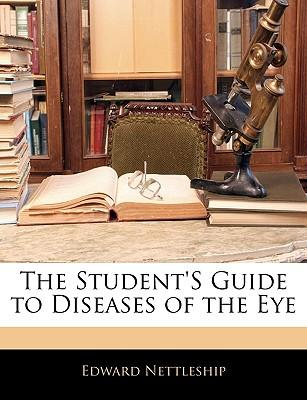 The Student's Guide to Diseases of the Eye