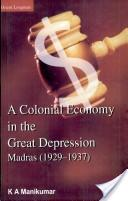 A colonial economy in the Great Depression, Madras (1929-1937)