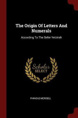 The Origin of Letters and Numerals