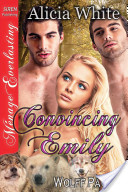 Convincing Emily [Wolff Pack 2] (Siren Publishing Ménage Everlasting)