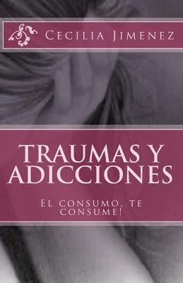 Traumas Y Adicciones