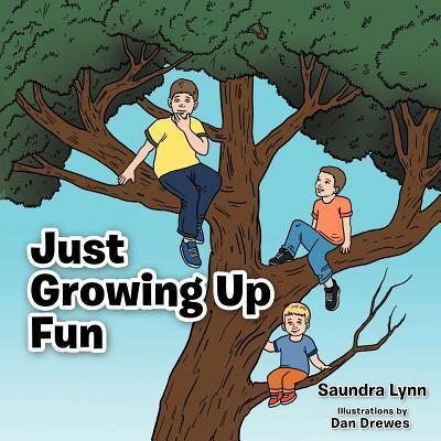 Just Growing Up Fun
