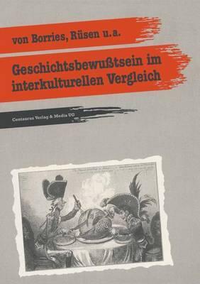 Geschichtsbewusstsein Im Interkulturellen Vergleich