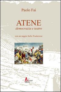 Atene. Democrazia e teatro