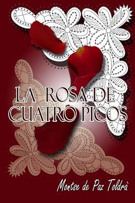 La rosa de cuatro picos / The rose of four petal