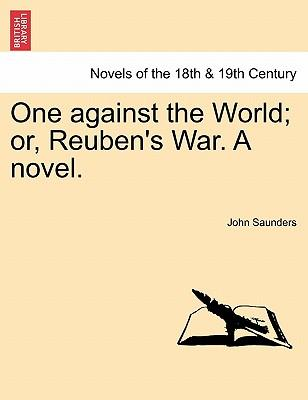 One against the World; or, Reuben's War. A novel. VOL. I