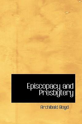 Episcopacy and Presbytery