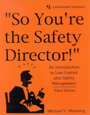 So You're the Safety Director!