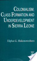 Colonialism, Class Formation, and Underdevelopment in Sierra Leone