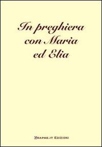 In preghiera con Elia e Maria