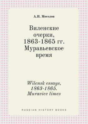 Wilensk Essays, 1863-1865. Muraviev Times