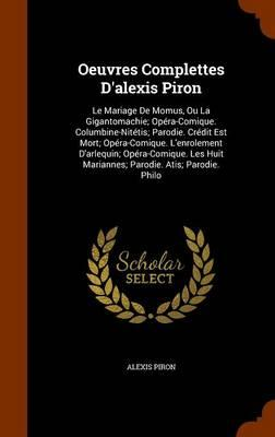 Oeuvres Complettes D'Alexis Piron