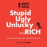 Stupid, Ugly, Unlucky and Rich