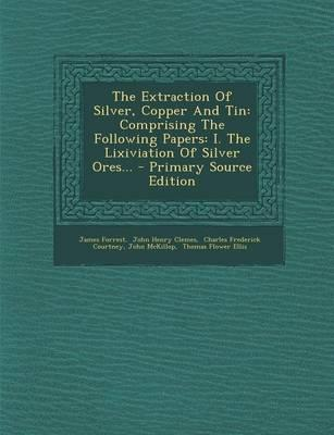 The Extraction of Silver, Copper and Tin