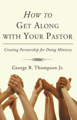 How to Get Along With Your Pastor