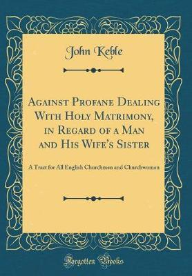Against Profane Dealing With Holy Matrimony, in Regard of a Man and His Wife's Sister