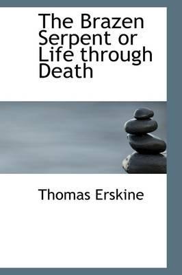 The Brazen Serpent or Life Through Death
