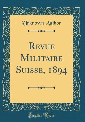 Revue Militaire Suisse, 1894 (Classic Reprint)