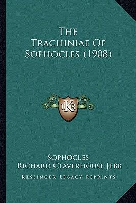 The Trachiniae of Sophocles (1908)
