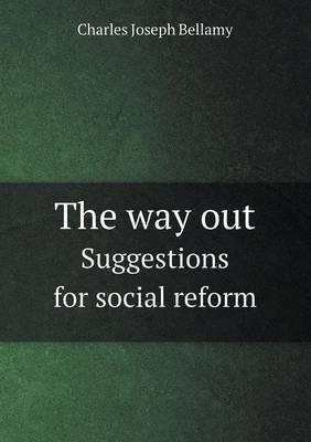 The Way Out Suggestions for Social Reform