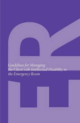 Guidelines for Managing the Client With Intellectual Disability in the Emergency Room