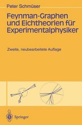 Feynman-graphen Und Eichtheorien Fur Experimentalphysiker