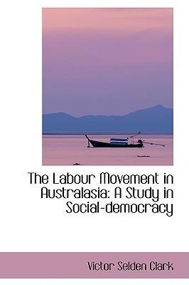 The Labour Movement in Australasia