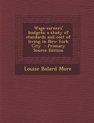 Wage-Earners' Budgets; A Study of Standards and Cost of Living in New York City