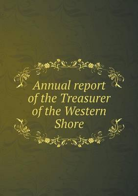Annual Report of the Treasurer of the Western Shore