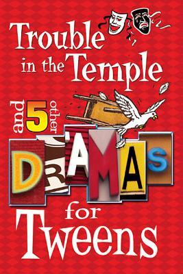 Trouble in the Temple And Five Other Dramas for Tweens
