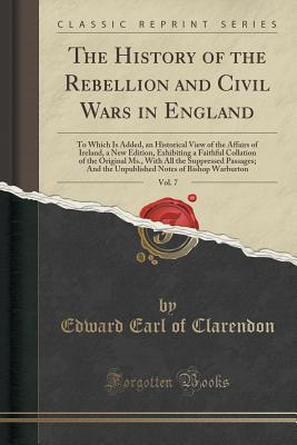 The History of the Rebellion and Civil Wars in England, Vol. 7