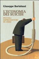 L'economia dei suicidi. Piccoli imprenditori in crisi