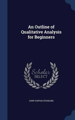 An Outline of Qualitative Analysis, for Beginners