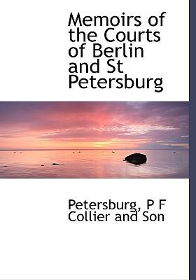 Memoirs of the Courts of Berlin and St Petersburg