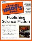 Complete Idiot's Guide to Publishing Science Fiction