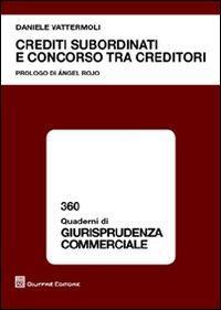 Crediti subordinati e concorso tra creditori