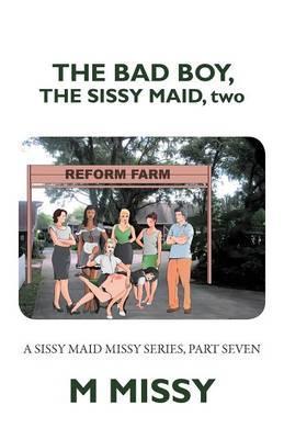 The Bad Boy, the Sissy Maid