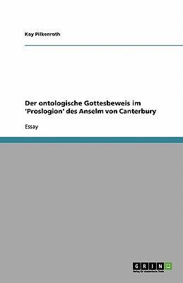Der ontologische Gottesbeweis im 'Proslogion' des Anselm von Canterbury