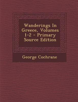 Wanderings in Greece, Volumes 1-2
