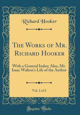 The Works of Mr. Richard Hooker, Vol. 2 of 2